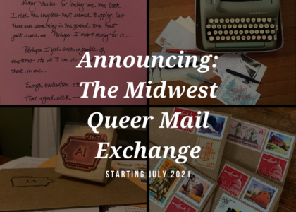 Thumbnail for the post titled: Announcing the Midwest Queer Mail Exchange!
